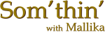 Som'thin' with Mallika Logo